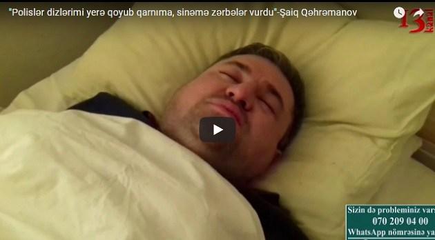 """""""Polislər dizlərimi yerə qoyub qarnıma, sinəmə zərbələr vurdu"""" Video"""